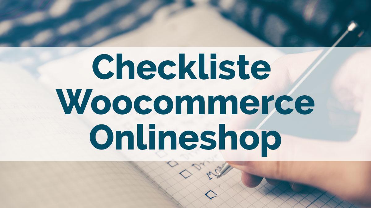 Checkliste für Woocommerce Onlineshop