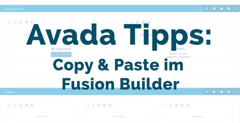 Avada-Tipps:-Copy und Paste im Fuision Builder