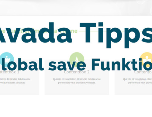 Avada Tipps 2019: Die Global save Funktion im Avada Theme