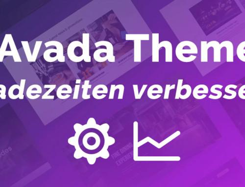 Avada Theme Ladezeiten verbessern