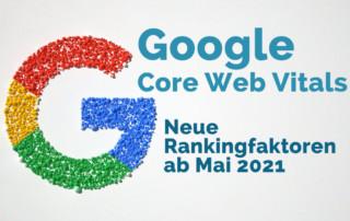 Google Core Web Vitals – die neuen Rankingfaktoren