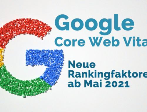 Google Core Web Vitals – Neue Rankingfaktoren 2021