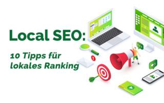 Local SEO: 10 Tipps für lokales Ranking